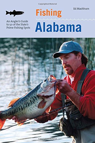 9781599213002: Fishing Alabama: An Angler's Guide To 50 Of The State's Prime Fishing Spots