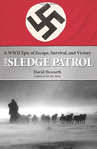 9781599213224: Sledge Patrol: A WWII Epic Of Escape, Survival, And Victory