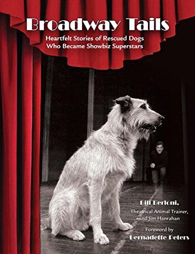 9781599213538: Broadway Tails: Heartfelt Stories of Rescued Dogs Who Became Showbiz Superstars