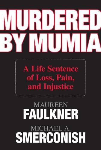 Murdered by Mumia: A Life Sentence of Loss, Pain, and Injustice: Smerconish, Michael A., Faulkner, ...