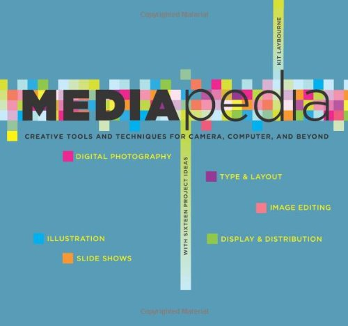 9781599214016: Mediapedia: Creative Tools And Techniques For Camera, Computer, And Beyond
