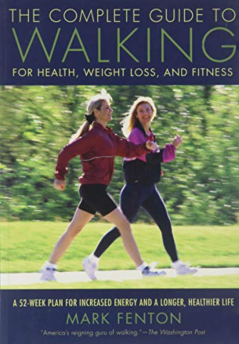 9781599214054: The Complete Guide to Walking for Health, Weight Loss and Fitness