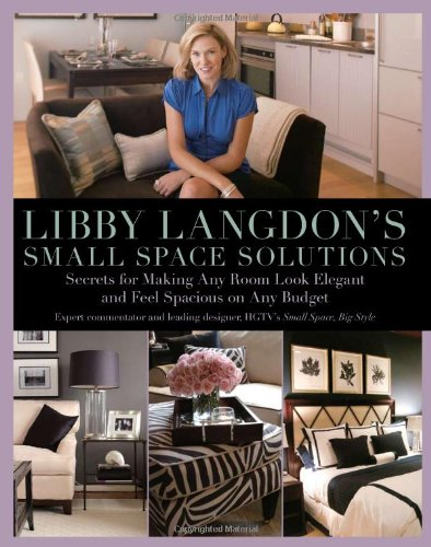 9781599214245: Libby Langdon's Small Space Solutions: Secrets for Making Any Room Look Elegant and Feel Spacious on Any Budget
