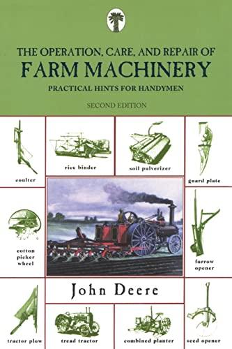 The Operation, Care, and Repair of Farm: Deere, John