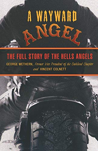9781599214634: A Wayward Angel: The Full Story of the Hells Angels