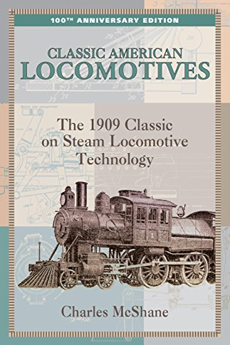 Classic American Locomotives: The 1909 Classic On: Mcshane, Charles