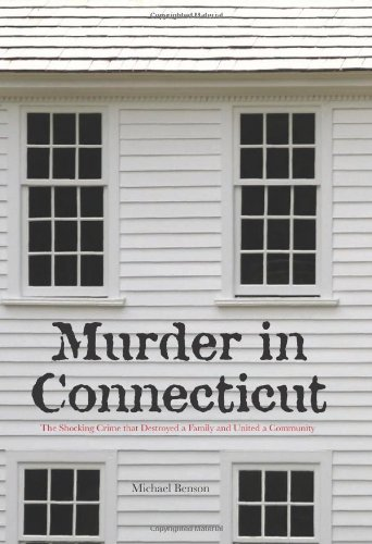 9781599214955: Murder in Connecticut: The Shocking Crime That Destroyed A Family And United A Community