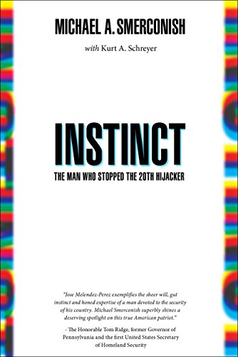 Instinct: The Man Who Stopped the 20th Hijacker: Smerconish, Michael A.