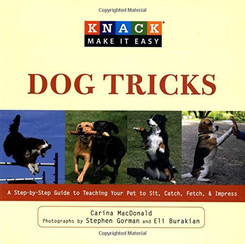 9781599216126: Knack Dog Tricks: A Step-By-Step Guide To Teaching Your Pet To Sit, Catch, Fetch, & Impress (Knack: Make It Easy)