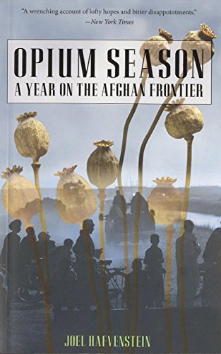 9781599216218: Opium Season: A Year on the Afghan Frontier