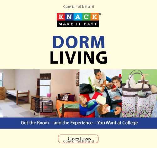Dorm Living: Get the Room--And the Experience--You Want at College