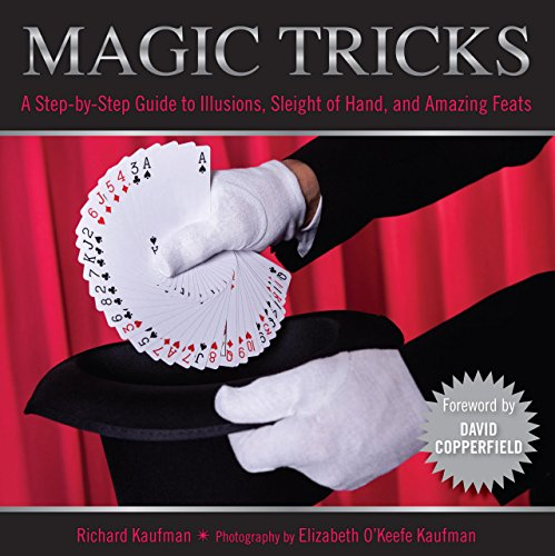 Knack Magic Tricks: A Step-By-Step Guide To Illusions, Sleight Of Hand, And Amazing Feats (Knack: ...