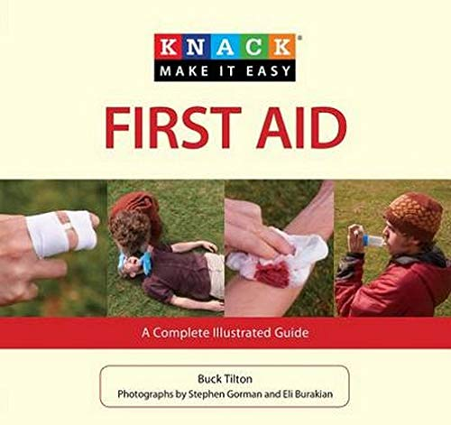 Knack First Aid: A Complete Illustrated Guide (Knack: Make It Easy) (1599218186) by Tilton, Buck