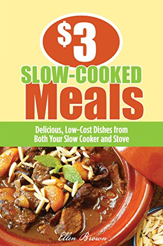 9781599218236: $3 Slow-Cooked Meals: Delicious, Low-Cost Dishes from Both Your Slow Cooker and Stove ($3 Meals)