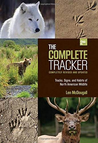 9781599218588: Complete Tracker: Tracks, Signs, And Habits Of North American Wildlife