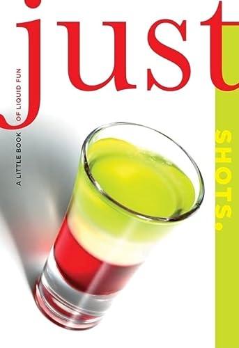 Just Shots (Just (Lyons Press)): Charming, Cheryl