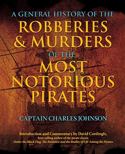 A General History of the Robberies & Murders of the Most Notorious Pirates: Johnson, Charles