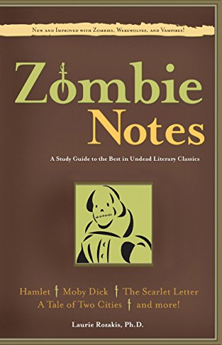 Zombie Notes: A Study Guide to the Best in Undead Literary Classics (1599219115) by Laurie Rozakis