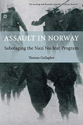 9781599219127: Assault in Norway: Sabotaging the Nazi Nuclear Program