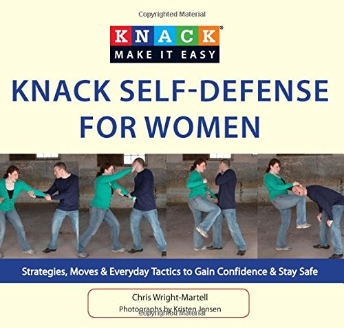 9781599219561: Knack Self-Defense for Women: Strategies, Moves & Everyday Tactics To Gain Confidence & Stay Safe (Knack: Make It Easy)