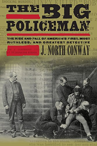 9781599219653: The Big Policeman: The Rise and Fall of America's First, Most Ruthless, and Greatest Detective