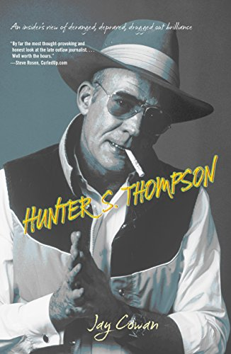 9781599219691: Hunter S. Thompson: An Insider's View Of Deranged, Depraved, Drugged Out Brilliance