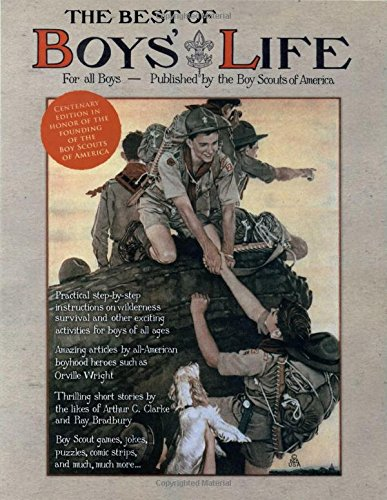 The Best of Boys' Life: For All Boys- Celebrating the Centenary of the Founding of the Boy Scouts...