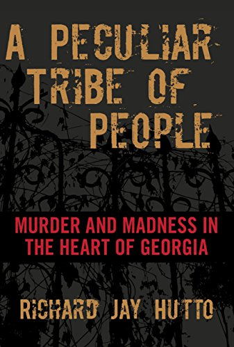 9781599219974: Peculiar Tribe of People: Murder And Madness In The Heart Of Georgia