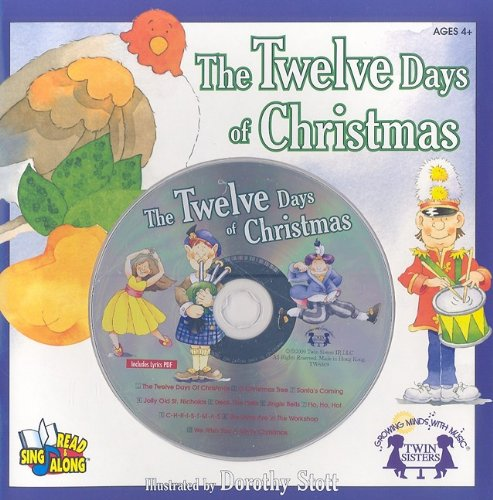 The Twelve Days of Christmas [With CD (Audio)] (Twin Sisters Productions: Growing Minds with Music)...