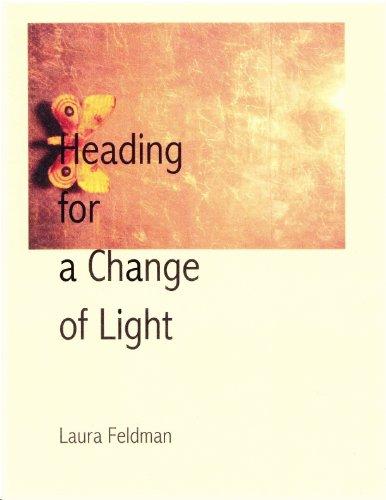 Heading for a Change of Light: Laura Feldman