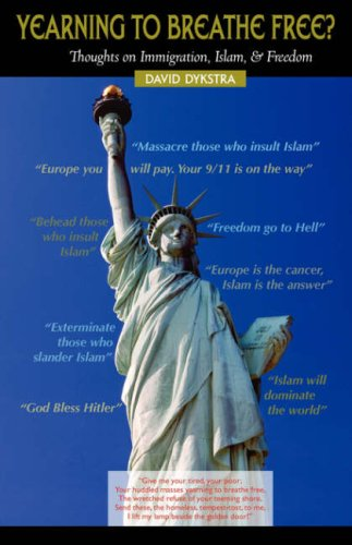 9781599250847: YEARNING TO BREATHE FREE? Thoughts on Immigration, Islam & Freedom