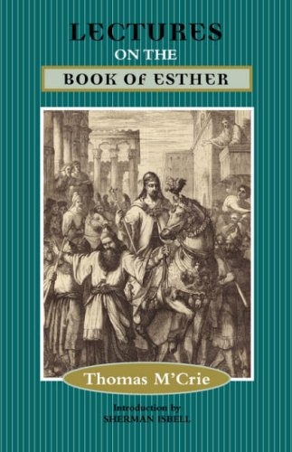 LECTURES ON THE BOOK OF ESTHER: Thomas M'crie
