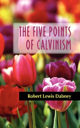 9781599250960: THE FIVE POINTS OF CALVINISM