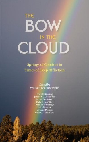 9781599251035: THE BOW IN THE CLOUD: Springs of Comfort in Times of Deep Affliction