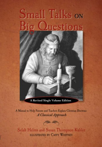 9781599251097: Small Talks on Big Questions: A Manual to Help Explain Christian Doctrine