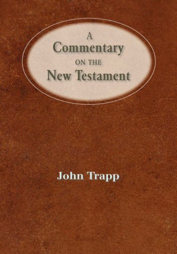 A Commentary of the New Testament: John Trapp