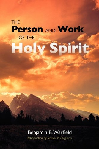 9781599251462: The Person and Work of the Holy Spirit