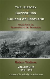 9781599251868: The History of the Sufferings of the Church of Scotland (4 Volume Set)