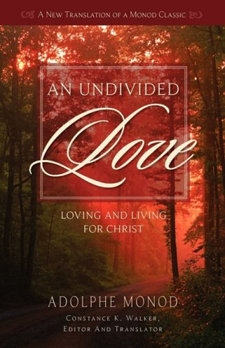 9781599252117: An Undivided Love: Loving and Living for Christ