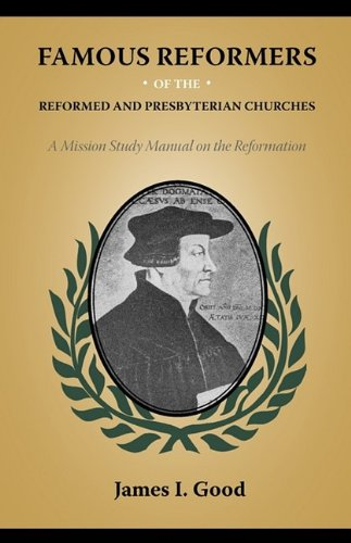 9781599252261: Famous Reformers of the Reformed and Presbyterian Churches