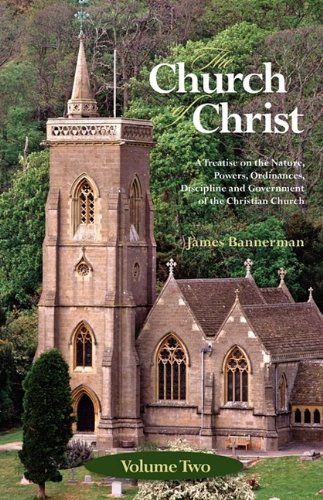 The Church of Christ: Volume Two: Bannerman, James