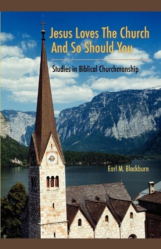 9781599252490: Jesus Loves the Church and So Should You: Studies in Biblical Churchmanship