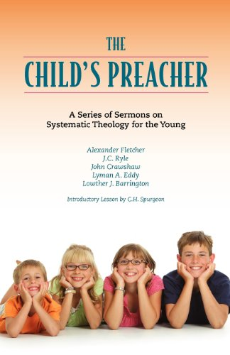 9781599252575: The Child's Preacher: A Series of Addresses on Systematic Theology for the Young