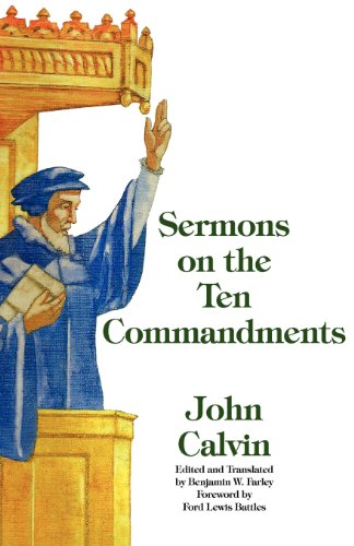 Sermons on the Ten Commandments (1599252619) by John Calvin
