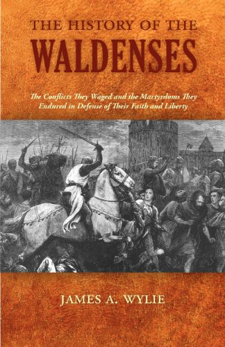 The History of the Waldenses: Wylie, James A.