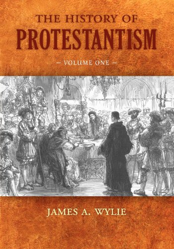 9781599252704: The History of Protestantism: Volume One