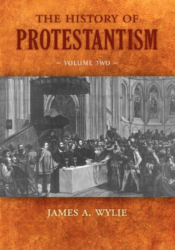 The History of Protestantism: Volume Two: James A. Wylie