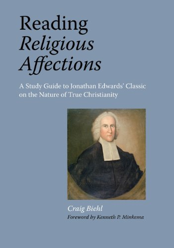 9781599252773: Reading Religious Affections - A Study Guide to Jonathan Edwards' Classic