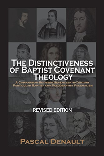 9781599253664: The Distinctiveness of Baptist Covenant Theology: Revised Edition
