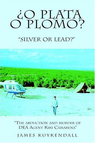 o Plata o Plomo? : Silver or: James Kuykendall